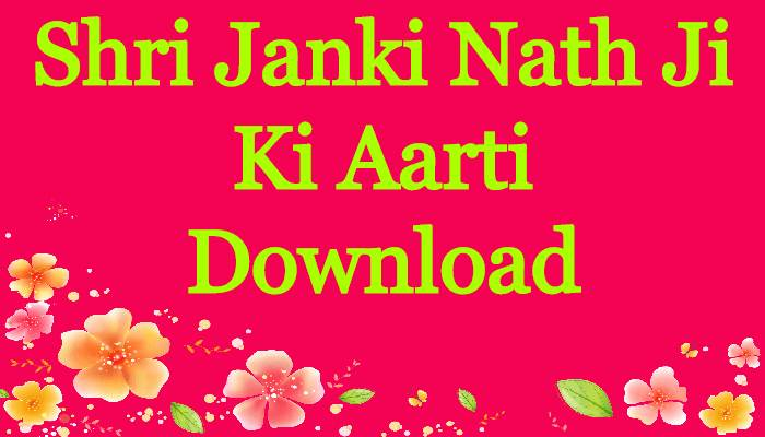 Shri Janki Nath Aarti Download
